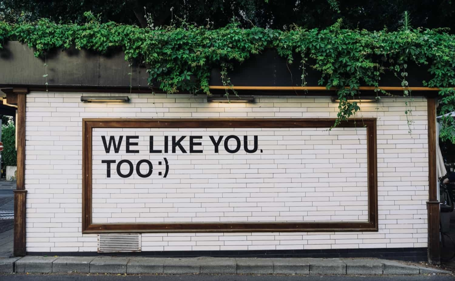 "A, ""We like you,"" sign shows email deliverability requires you create value for your readers."